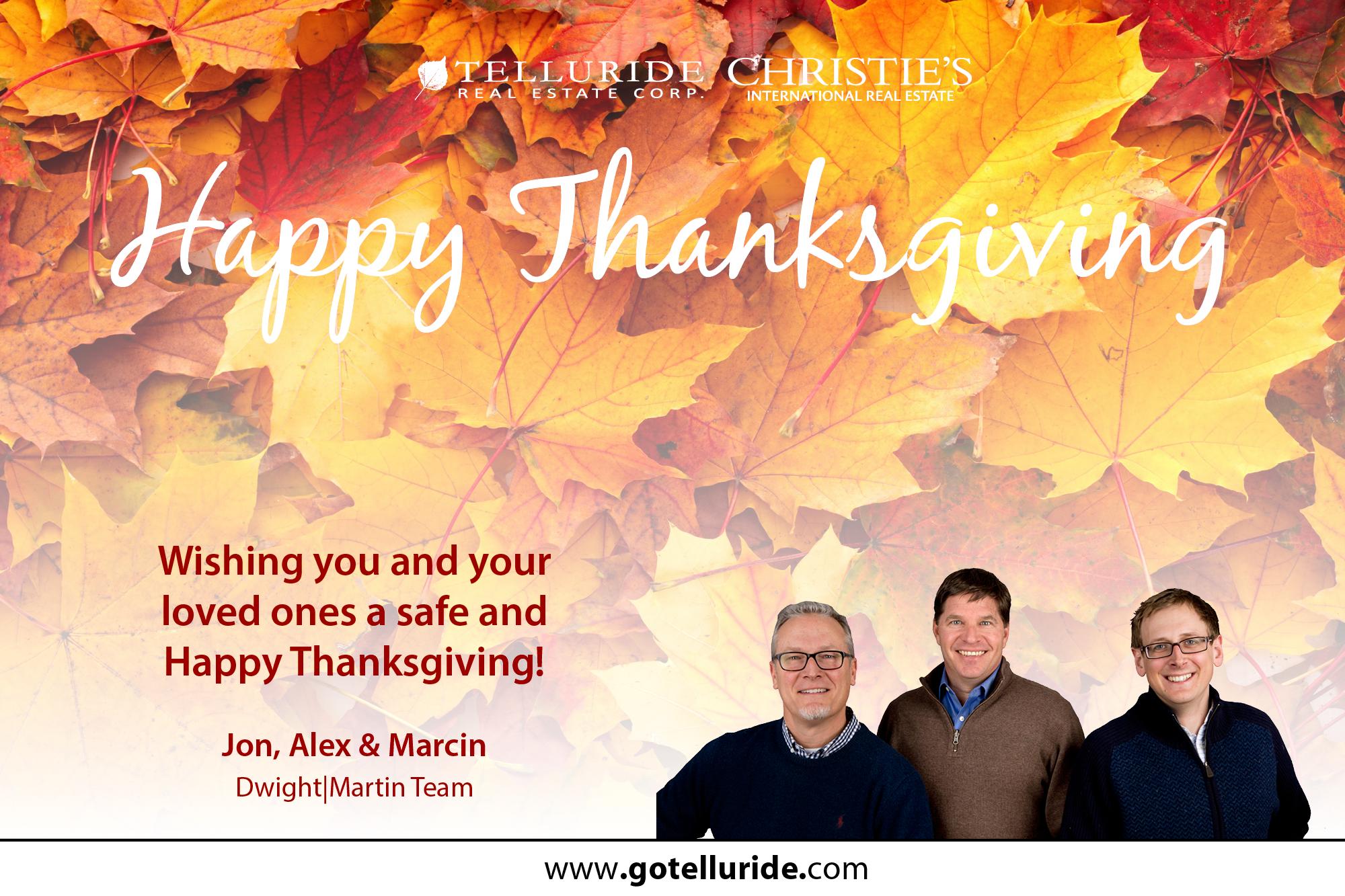 Telluride Real Estate Corp.-Dwight | Martin Team Happy Thanksgiving
