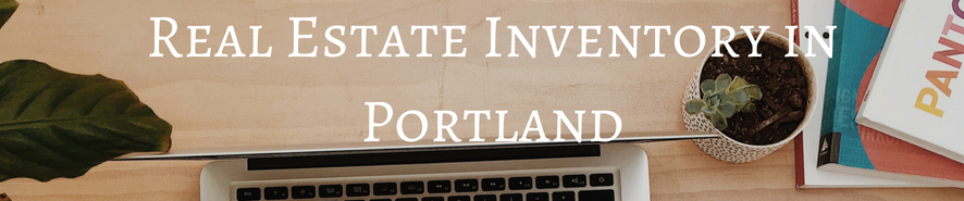 Portland real estate inventory