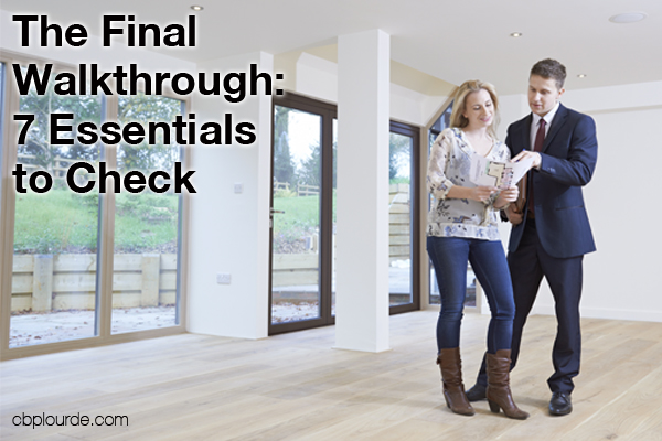 The Final Walkthrough: 7 Essentials to Check-CB Plourde