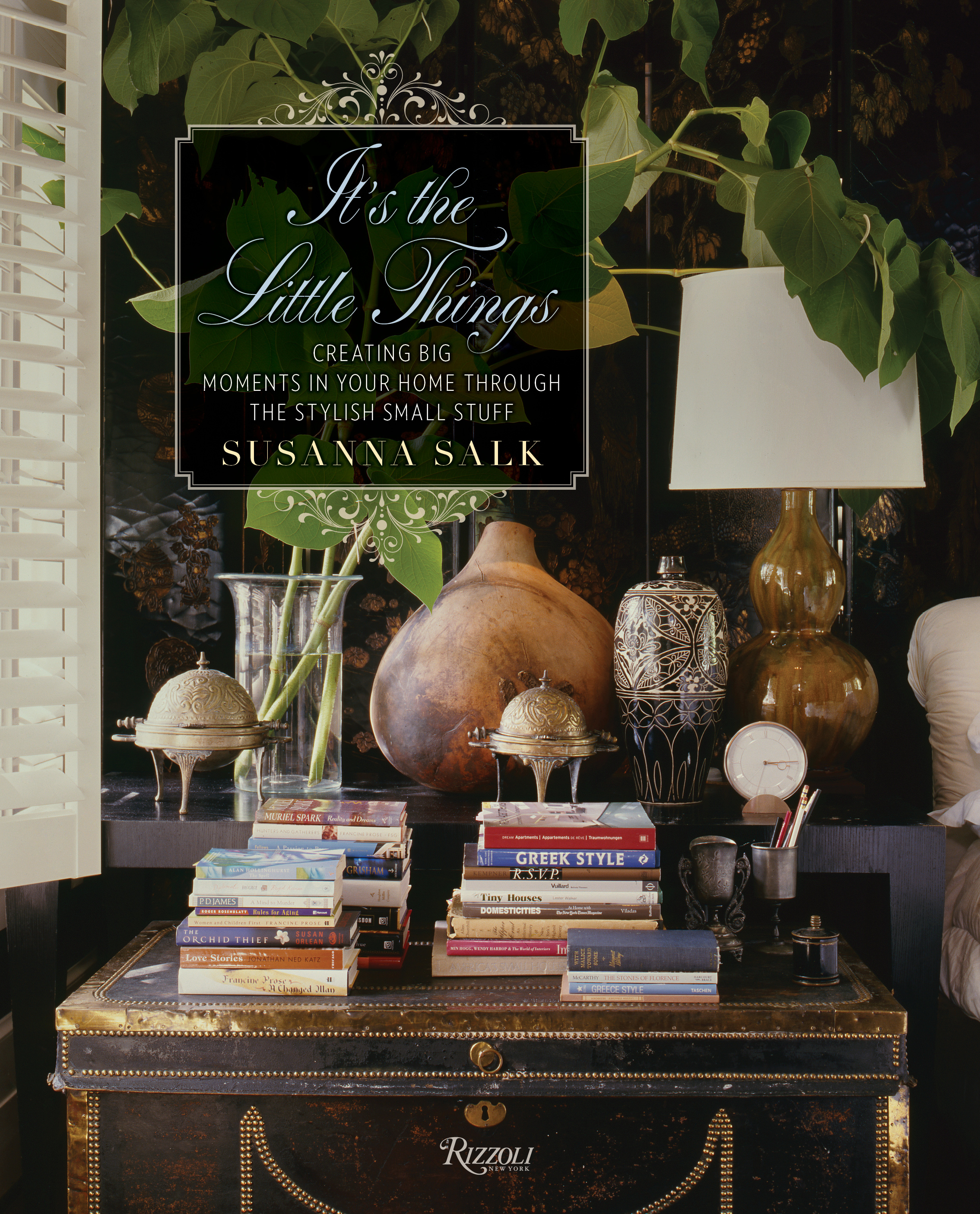 The Stylish Small Stuff Is Her Latest Book Published By Rizzoli New York Highlights How Top Interior Designers Like India Hicks And Bunny