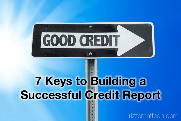 7 Keys to Building a Successful Credit Report_Coldwell Banker Rizzo Mattson