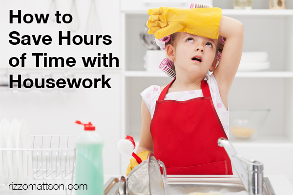 How to Save Hours of Time with Housework