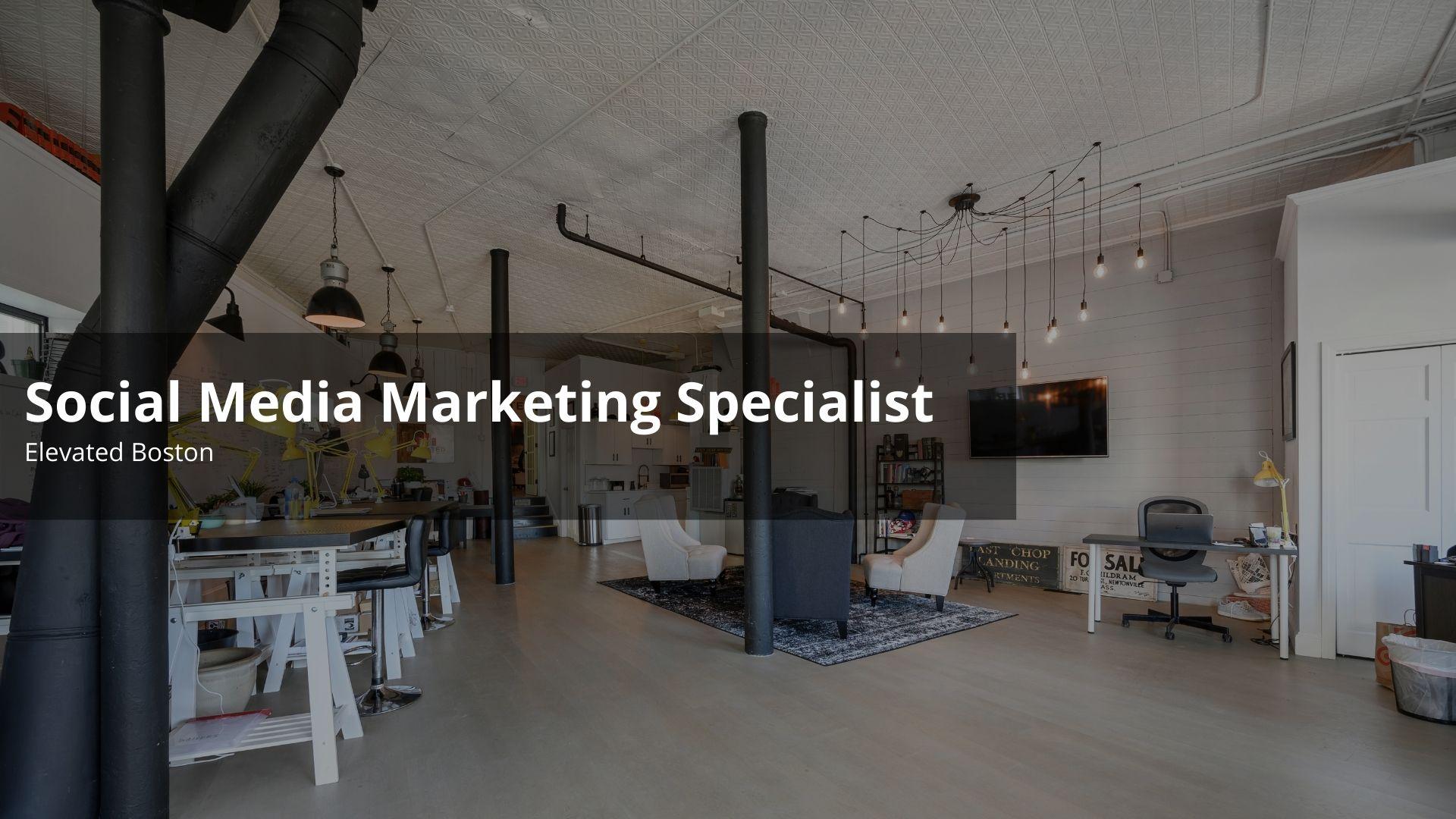 Social Media Marketing Specialist: Elevated Boston