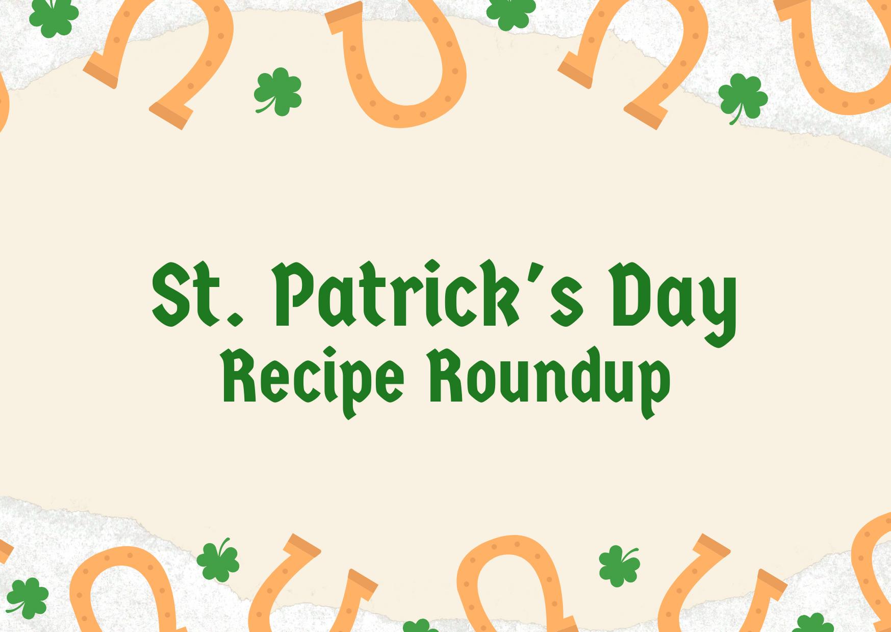 St Patrick's Day Recipe Roundup