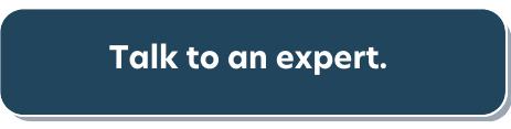 Talk to an expert.