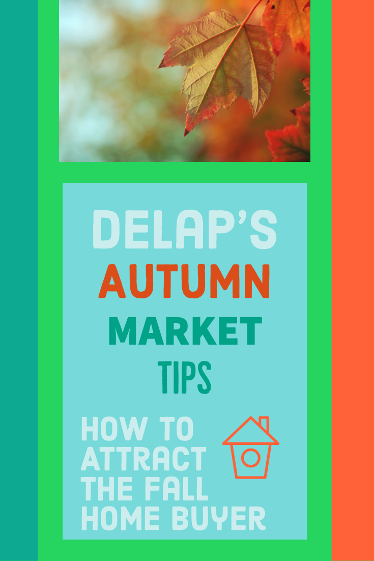 Delap Real Estate: How to Attract Fall Home Buyers