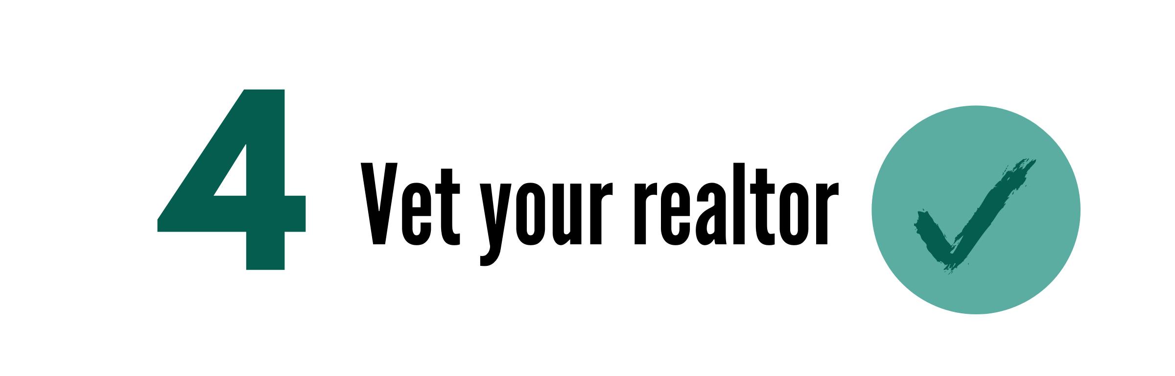 Vet your realtor