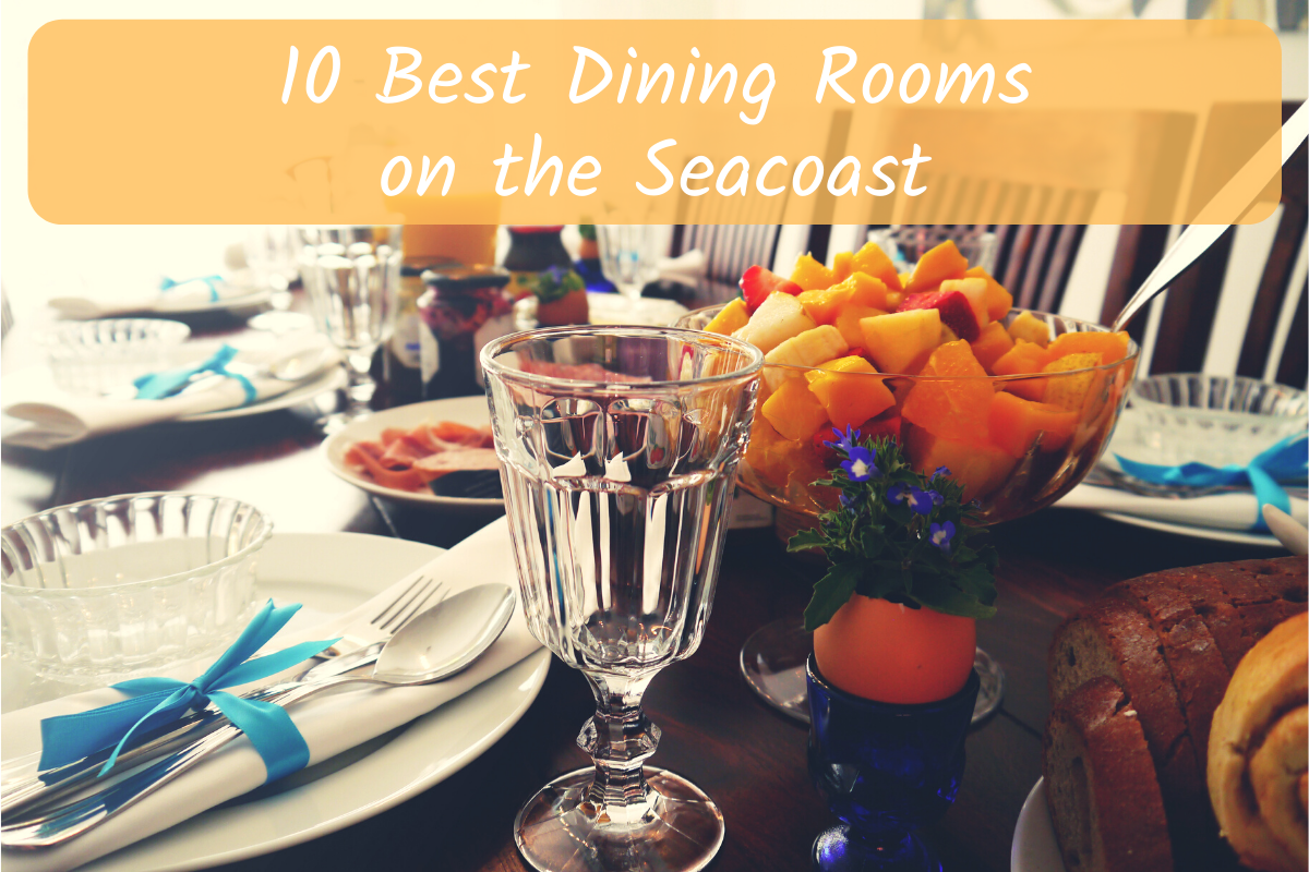 10 Best Dining Rooms on the Seacoast