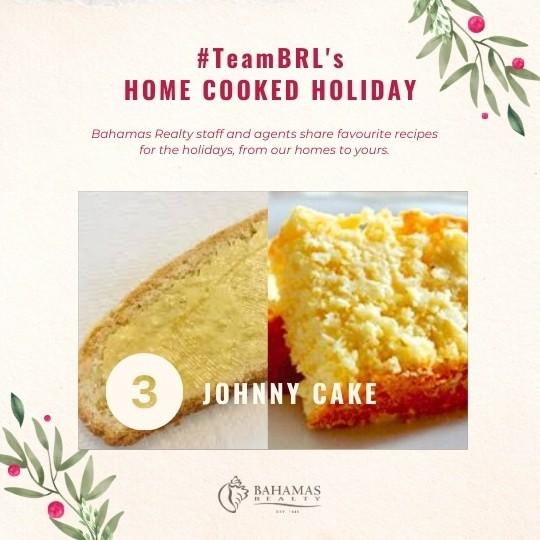 Best Ever Johnny Cake | Bahamas Realty