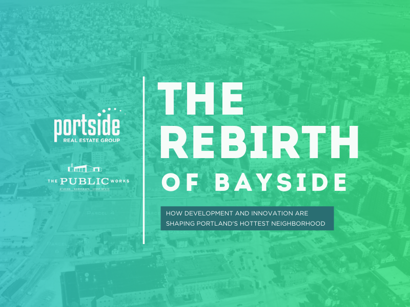 THE REBIRTH OF BAYSIDE:�How Development and Innovation are Shaping Portland's Hottest Neighborhood�Wednesday, May 22nd at the Public WorksWe will be talking with...