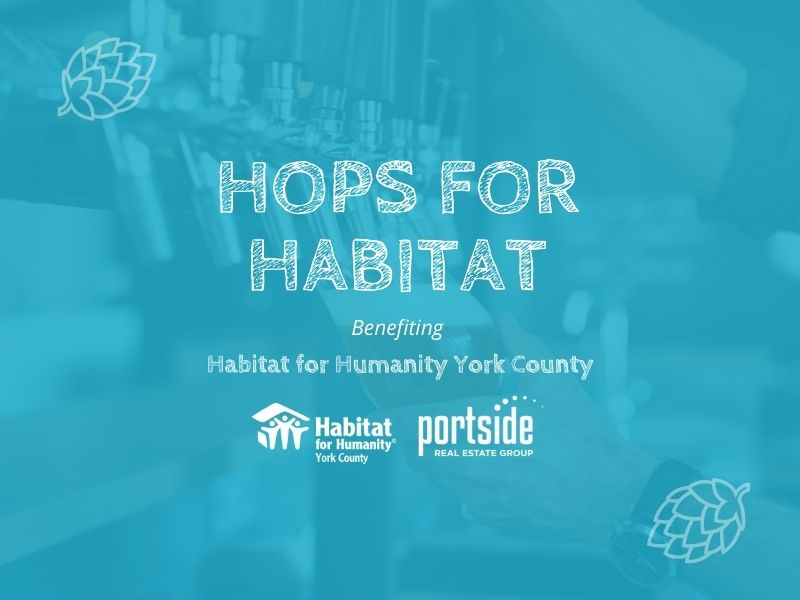 Hops for Habitat York County, Habitat for Humanity York County and Portside Real Estate Group