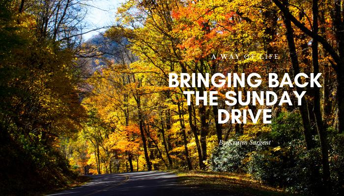 Bringing Back the Sunday Drive