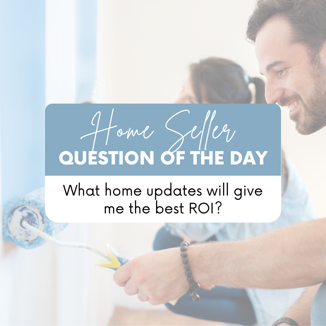 What Home Updates Will Give Me the Best ROI?