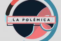 La Polémica - Programa 5 de septiembre