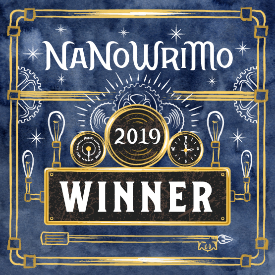 IMAGE(https://s3.amazonaws.com/files.wordpress.nanowrimo.org/wp-content/uploads/2019/11/18115243/NaNo-2019-Winner-Web-Badge.jpg)