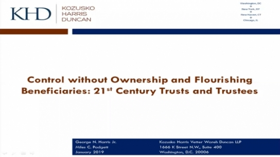 GCC: Maintaining Family Control without Ownership and Developing Flourishing Beneficiaries: 21st Century Trusts and Trustees