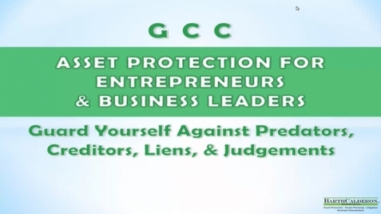 GCC: Asset Protection for Entrepreneurs and Business Leaders: Guard Yourself Against Predators, Creditors, Liens, and Judgments