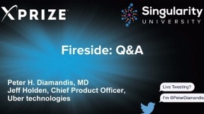 Fireside Chat with Peter Diamandis, Founder of Singularity University and Jeff Holden, Chief Product Officer, Uber