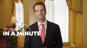 YPO Global in a Minute, Episode 6