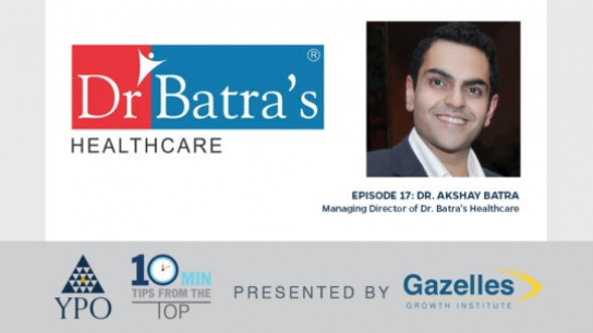 Episode 17: Dr. Akshay Batra (Dr. Batra's), Mumbai, India