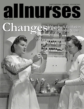Allnurses Magazine Winter 2019 Issue - Changes: Nursing's Evolution Through the Years