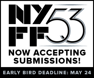 NYFF53 Submissions Early Deadline 300x250