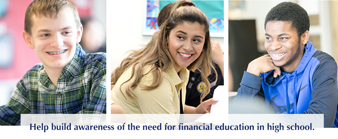Help build awareness of the need for financial education in high school