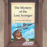 Annie Tillery Mysteries The Mystery Of The Lost Avenger