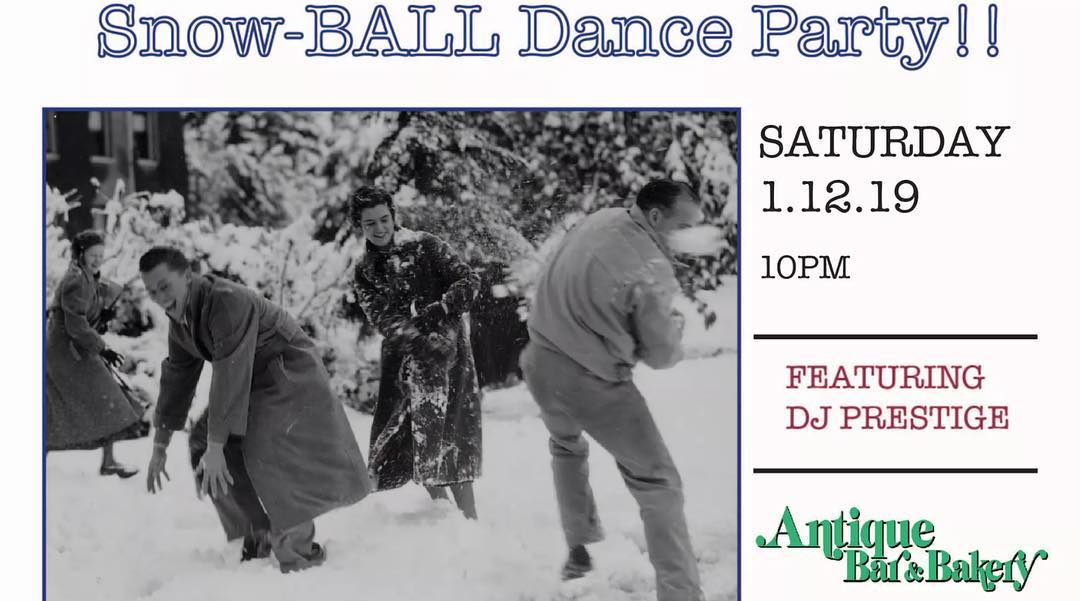 Snowball Dance Party at Antique Bar and Bakery is Jan 12th!