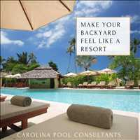 Turn Your Backyard into Resort with Carolina Pool Consultants 704-799-5236