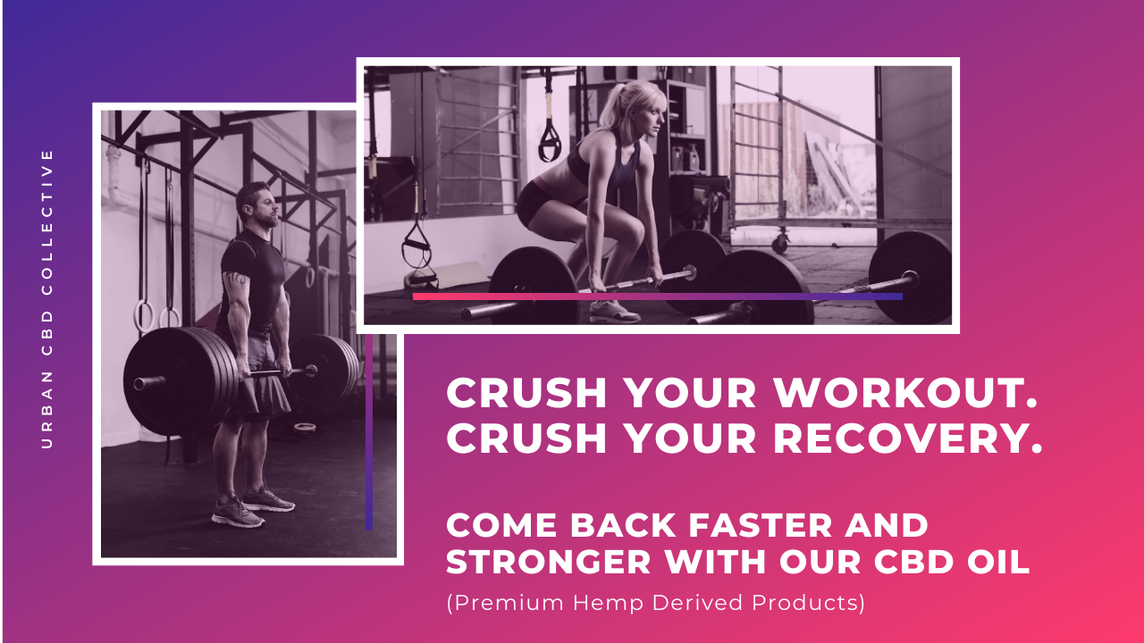 Crush your workout with the best CBD hemp oil for sale from Urban CBD Collective