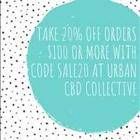 Take 20% off your orders $100 or more with code SALE20 at checkout at Urban CBD Collective