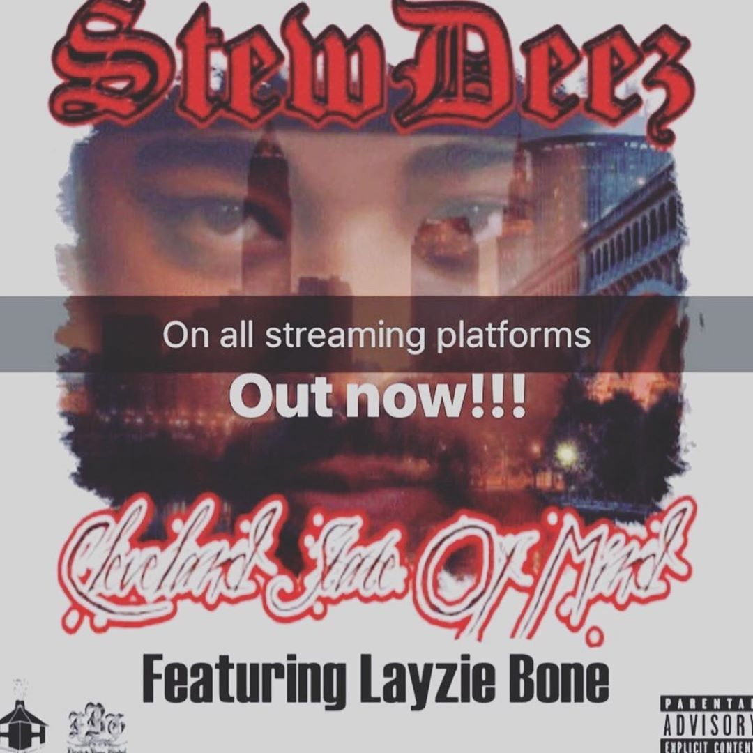 Cleveland State of Mind available NOW on all streaming platforms - Layzie Bone