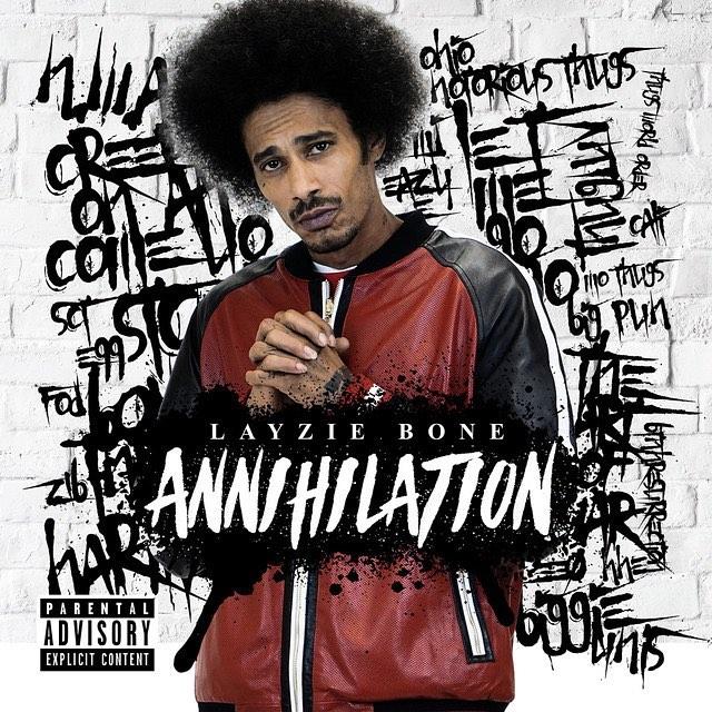 Annihilation out NOW, get it! Whatchu think fam? - Layzie Bone