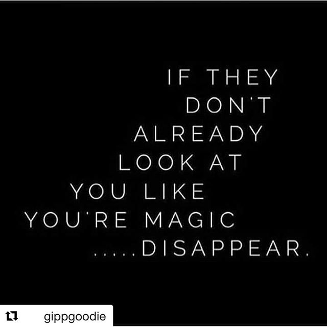 If they don't look at you like you're magic, disappear - Layzie Bone