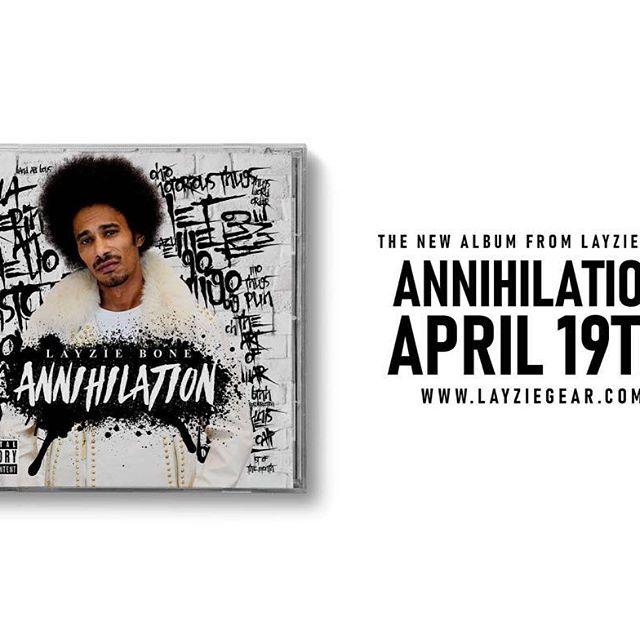 Annihilation new album dropping Aprl 19th! LBURNA ya boy Layzie Bone