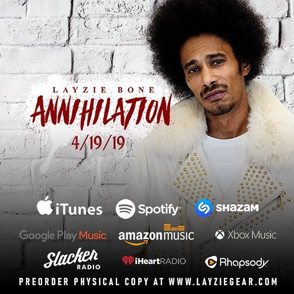 Annihilation coming April 19th, gonna be fire! - Layzie Bone