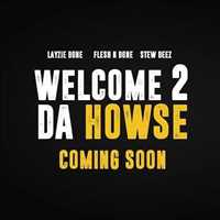 Welcome 2 Da Howse 2 Coming Soon! - Layzie Bone