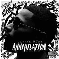 Annihilation Layzie Bone Now Available on iTunes!