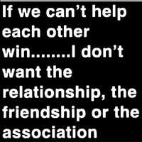 If you're not down for helping me win, I don't want the relationship - Layzie Bone