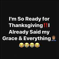 Beyond ready for Thanksgiving, be good y'all! - Layzie Bone