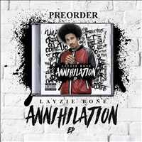 Annihilation available for preorder now on LayzieGear.com! - Layzie Bone