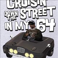 Cruising old skool in my N64 down the street like dayum, what's up? - Layzie Bone