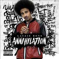 Annihilation out NOW, get it! Whatchu think fam? - Layzie Bone