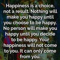 Happiness is a choice, not a result - Layzie Bone