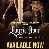 Out and available, Dead or Alive is killing it. Go listen - Layzie Bone