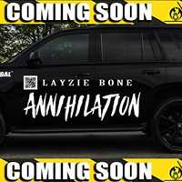 Get it, preorder Annihilation out soon - Layzie Bone layziegear.com
