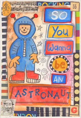 """So, You Want To be an Astronaut"" original fine art by Phyllis Harland"