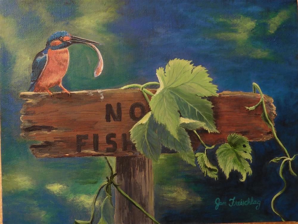 """""""No fishing"""" original fine art by Janice Freischlag"""