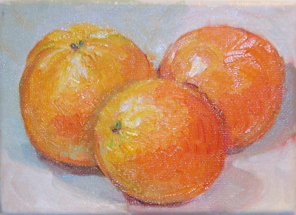 """Three Oranges,still life,oil on canvas,5x7,price$175"" original fine art by Joy Olney"